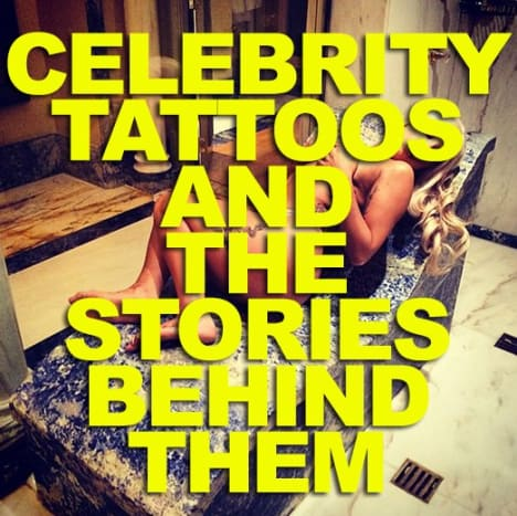 CLICK HERE to find out the details behind your favorite celebrity's ink!