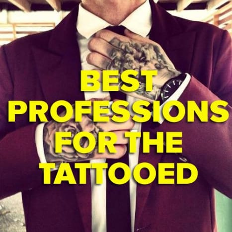 CLICK HERE to find out the best careers for tattooed individuals!