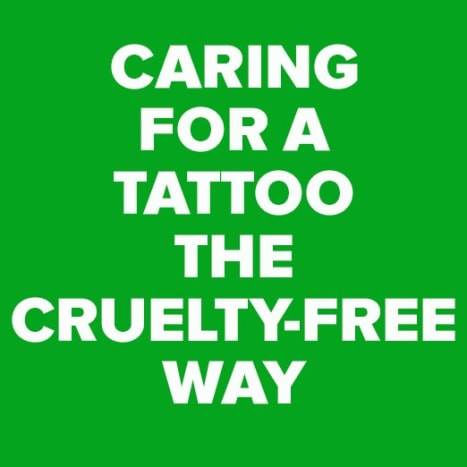 CLICK HERE to learn how to care for your new ink the cruelty-free way!