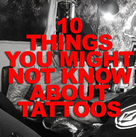 CLICK HERE to find out 10 things you didn't know about tattoos!