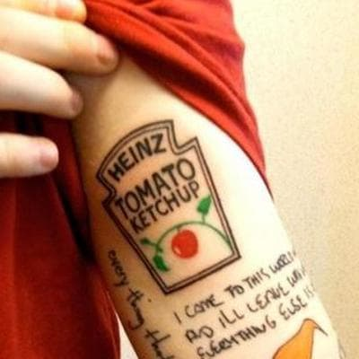 "Photo: Instagram.One of Ed Sheeran's most famously weird tattoos is the replica of the Heinz tomato ketchup label he has inked on his arm. Sheeran tweeted in 2013, ""It upsets me when restaurants think they are too good for ketchup. No one is too good for ketchup. Ketchup is too good for you."""