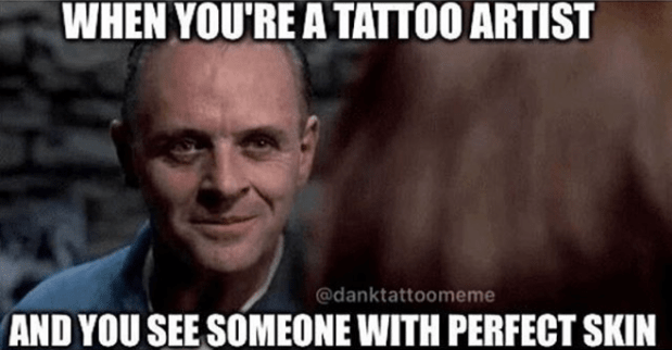 25+ Memes Every Tattoo Artists Can Relate To , Tattoo Ideas
