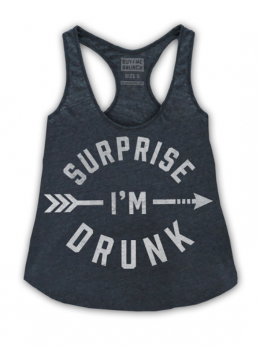 "Available at INKEDSHOP.COM: Women's ""Surprise I'm Drunk"" Racerback Tank by Buy Me Brunch"