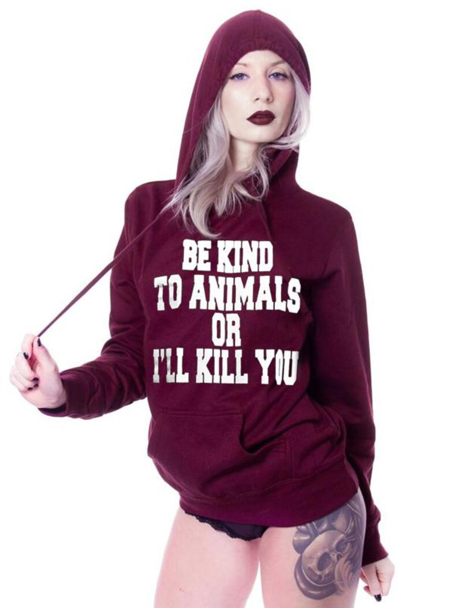 Be Kind to Animals or I'll Kill You Pull Over Hoodie by the T-Shirt Whore