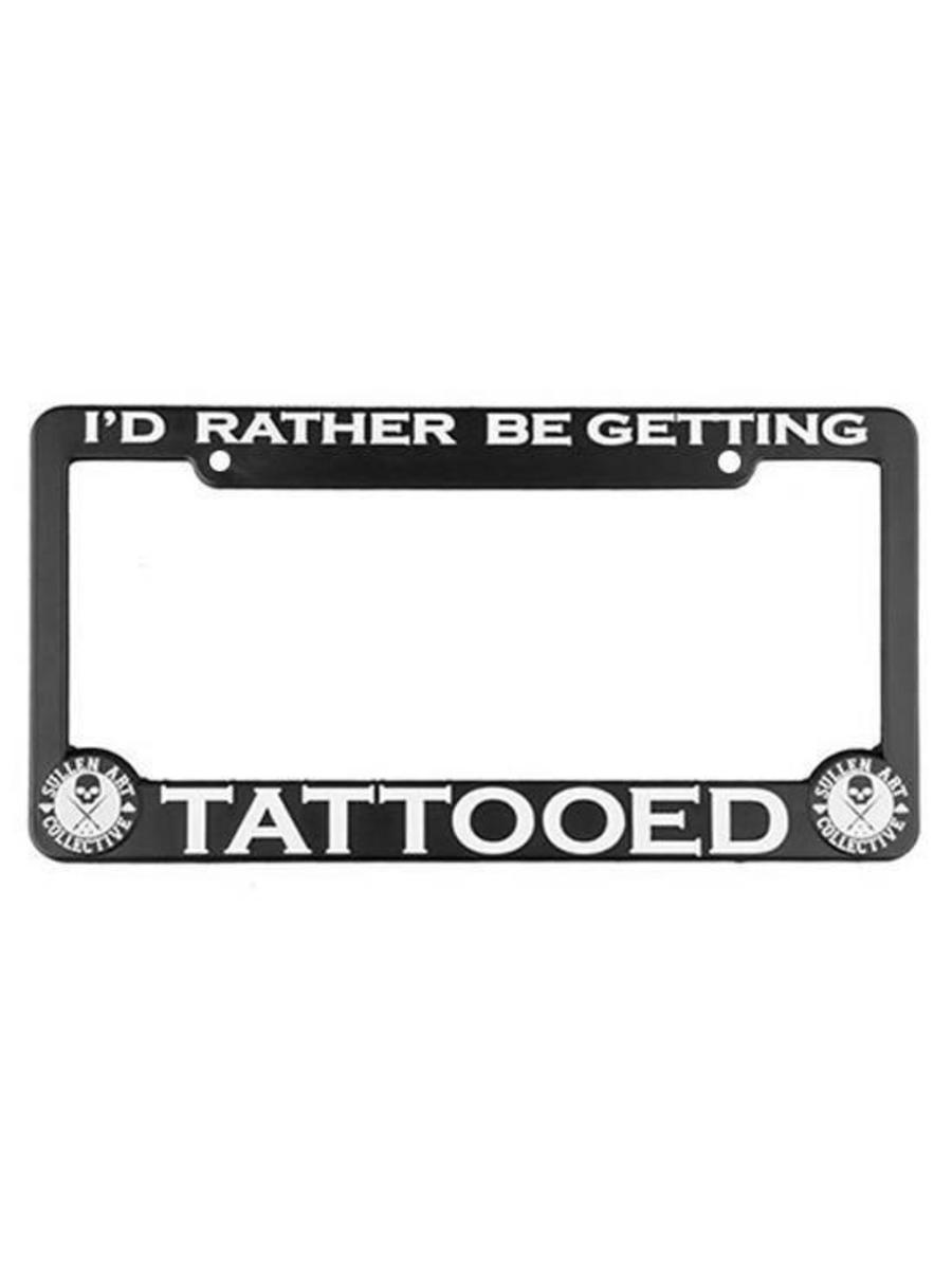 """I'D RATHER BE GETTING TATTOOED"" LICENSE PLATE FRAME BY SULLEN"