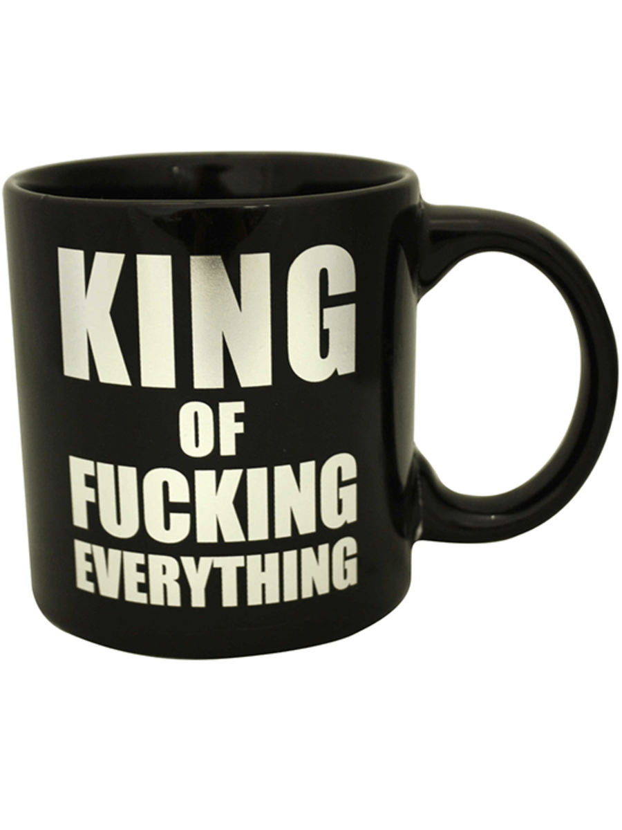 """KING OF FUCKING EVERYTHING"" GIANT MUG"