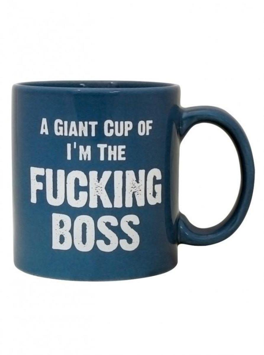 """I'M THE FUCKING BOSS"" GIANT MUG"