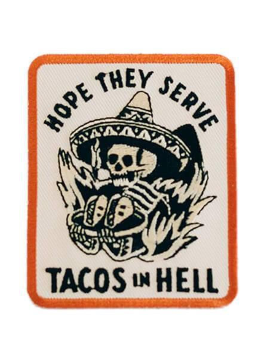 """HOPE THEY SERVE TACOS IN HELL"" PATCH BY PYKNIC"